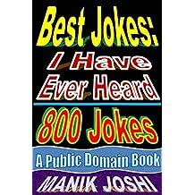 Best Jokes: I Have Ever Heard - 800 Jokes