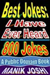Best Jokes: I Have Ever Heard - 800 J...