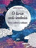 capa de O Livro Anti-insônia Para Colorir e Relaxar