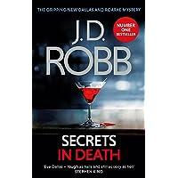 Secrets in Death: An Eve Dallas thriller (Book 45)