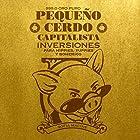 Pequeño cerdo capitalista: Inversiones [Little Capitalist Pig: Investments] Audiobook by Sofía Macías Narrated by Yeri Isunza Casanova, Sofía Macías