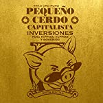 Pequeño cerdo capitalista: Inversiones [Little Capitalist Pig: Investments] | Sofía Macías