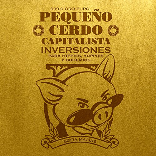 Pequeño cerdo capitalista: Inversiones [Little Capitalist Pig: Investments] by Penguin Random House Grupo Editorial