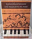 img - for Keyboard Musical Instruments in the Museum of Fine Arts, Boston book / textbook / text book