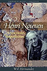 Henri Nouwen; A Spirituality of Imperfection Kindle Edition