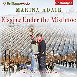 Kissing Under the Mistletoe: A St. Helena Vineyard Novel, Book 1 Audiobook