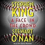 A Face in the Crowd | Stephen King,Stewart O'Nan