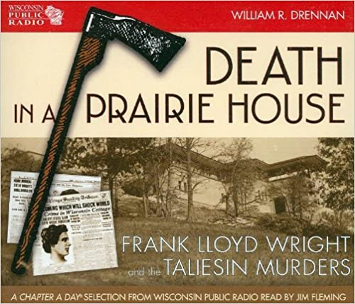 Death in a Prairie House: Frank Lloyd Wright and the