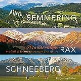 Semmering - Rax - Schneeberg: 22 Wanderungen. Erzählt und fotografiert von Eva Gruber. (Bildband)