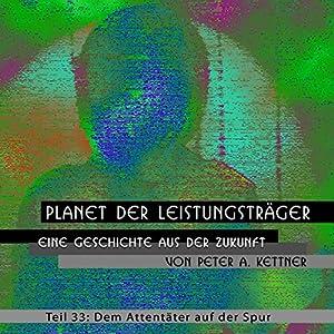Dem Attentäter auf der Spur (Planet der Leistungsträger 33) Hörbuch