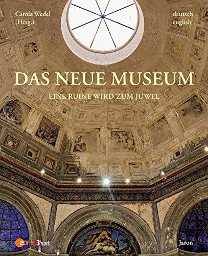 Das Neue Museum - The New Museum: Eine Ruine wird zum Juwel / A Ruin Becomes a Jewel