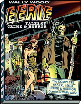 wally wood eerie tales of crime horror vanguard wallace wood classics