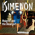 Maigret and the Dead Girl: Inspector Maigret, Book 45 | Georges Simenon