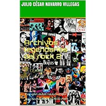 Archivos legendarios del rock 2: Las anécdotas rockeras que han hecho historia 1970-1989 (El almanaque del rock) (Spanish Edition)