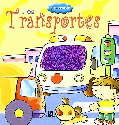 Los Transportes (Libros con Texturas) Tapa dura – 11 may 2008 Equipo Editorial Libsa 846621092X Spanish language materials.