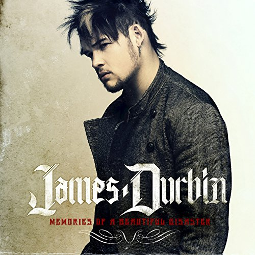 All I Want (James Durbin Memories Of A Beautiful Disaster)