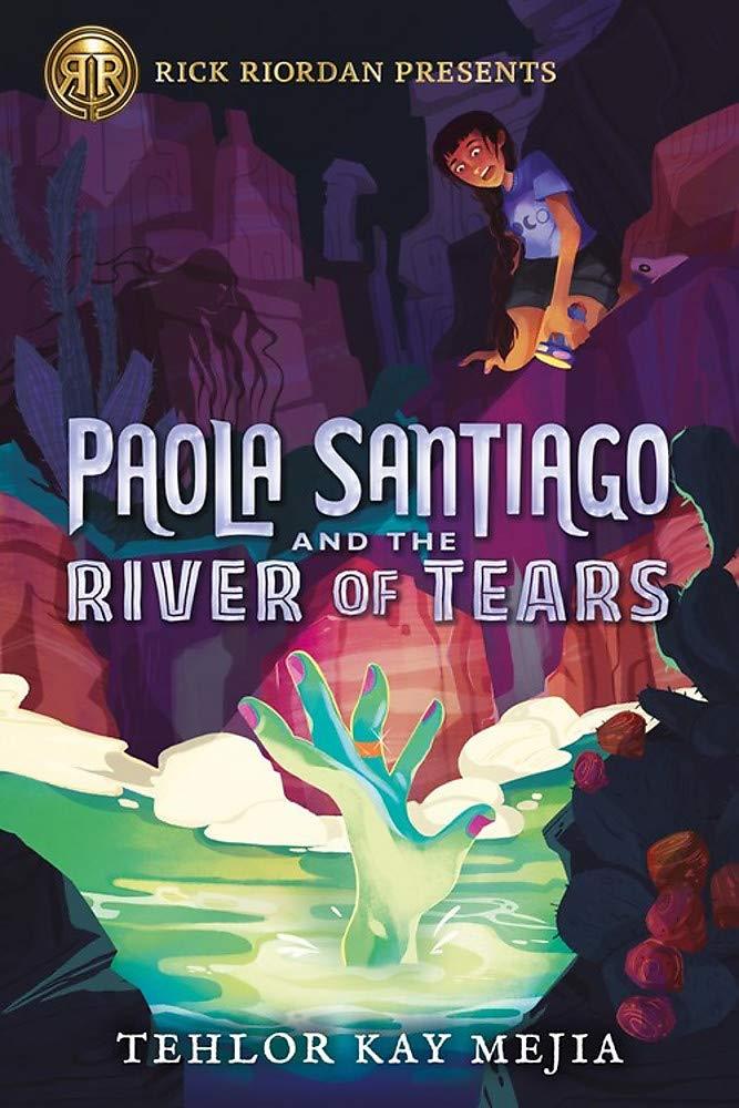 Paola Santiago and the River of Tears (Rick Riordan Presents): Mejia,  Tehlor, Mejia, Tehlor Kay: 9781368049177: Amazon.com: Books
