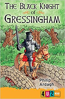 The Black Knight of Gressingham (reluctant reader) (4u2read)