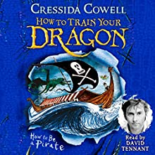 How to Be a Pirate: How to Train Your Dragon, Book 2 Audiobook by Cressida Cowell Narrated by David Tennant