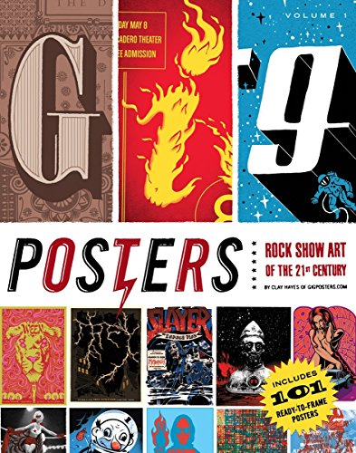 Gig Posters Volume I: Rock Show Art of the 21st Century