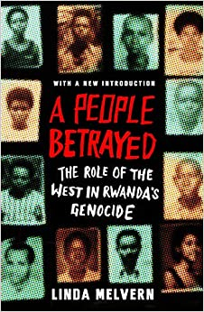 A People Betrayed: The Role Of The West In Rwanda's Genocide Epub Descargar