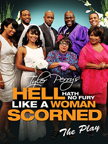 Tyler Perry's Hell Hath No Fury Like A