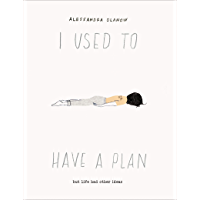 I Used to Have a Plan: But Life Had Other Ideas (English Edition)