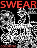 img - for Swear Coloring ( NIGHT EDITION ) Shut up Asshole: Swear Word Coloring Book. Adult Coloring Books: 40 Sweary Designs on Bleck paper ( Relaxing coloring book with Sweary coloring book for Fun ) book / textbook / text book