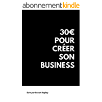 30€ pour créer son business et gagner de l'argent sur internet