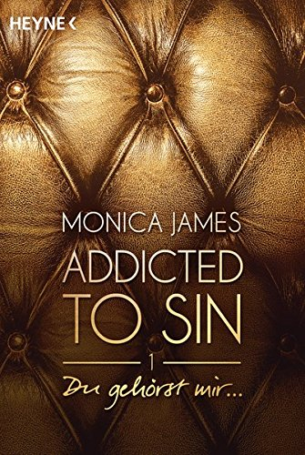Du gehörst mir ...: Addicted to Sin (1) (Addicted to Sin-Serie, Band 1)