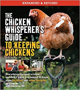 Book The Chicken Whisperer's Guide to Keeping Chickens, Revised: Everything you need to know. . . and didn't know you needed to know about backyard and urban chickens