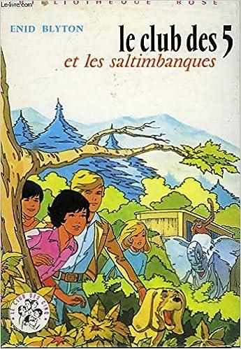 Amazon Fr Le Club Des 5 Et Les Saltimbanques Livres