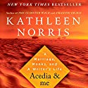 Acedia & Me Audiobook by Kathleen Norris Narrated by Kathleen Norris