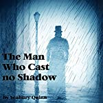 The Man Who Cast No Shadow   Seabury Quinn
