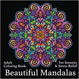 Amazon Adult Coloring Book Beautiful Mandalas For Serenity Stress Relief 9781947771093 Art And Color Press Books