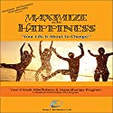 Maximize Your Happiness: Maximum Performance 4 x 4 Series, Volume 6 Speech by Brian E. Birchmeier Narrated by Brian E. Birchmeier - CHt
