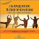 Maximize Your Happiness: Maximum Performance 4 x 4 Series, Volume 6 | Brian E. Birchmeier