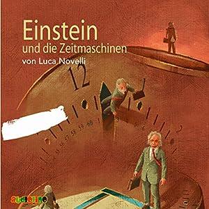 Einstein und die Zeitmaschinen Hörbuch