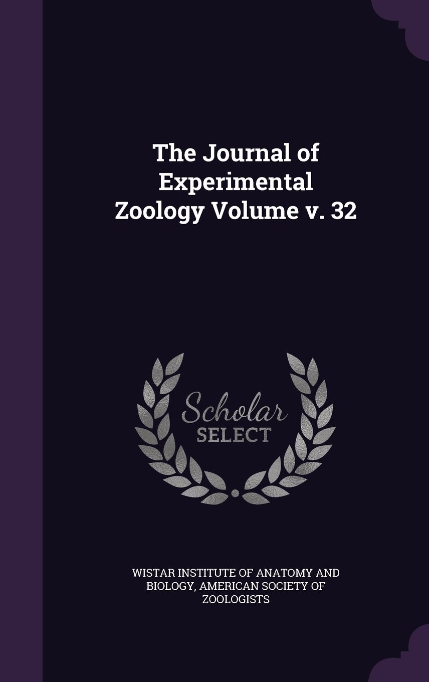 The Journal of Experimental Zoology Volume V. 32 ebook