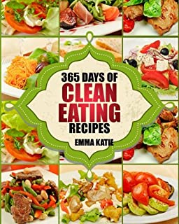 Clean eating cookbook diet over 100 healthy whole food recipes clean eating 365 days of clean eating recipes clean eating clean eating cookbook forumfinder