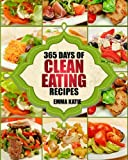img - for Clean Eating: 365 Days of Clean Eating Recipes (Clean Eating, Clean Eating Cookbook, Clean Eating Recipes, Clean Eating Diet, Healthy Recipes, For Living Wellness and Weigh loss, Eat Clean Diet Book book / textbook / text book