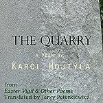 The Quarry   Karol Wojtyla,Jerzy Peterkiewicz (translator)