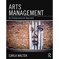 Arts Management: An entrepreneurial approach (English Edition)