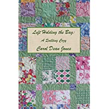 LEFT HOLDING THE BAG (A Quilting Cozy Book 10)