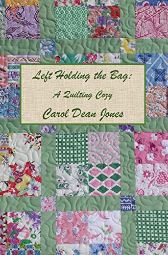 LEFT HOLDING THE BAG (A Quilting Cozy Book (Jones Duvet)