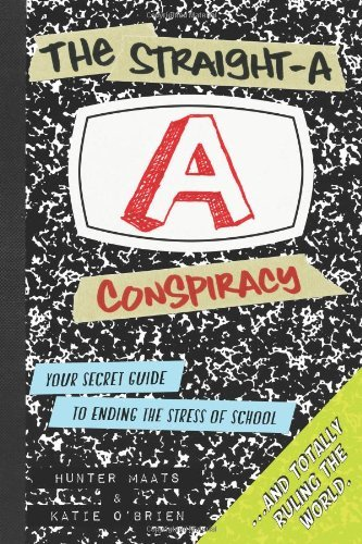 The Straight-A Conspiracy: Your Secret Guide to Ending the Stress of School and Totally Ruling the World by Maats Hunter O'Brien Katie (2013-07-18) Paperback