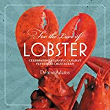img - for For the Love of Lobster: Celebrating Atlantic Canada's Favourite Crustacean book / textbook / text book