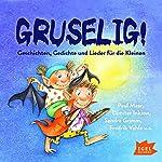 Gruselig: Geschichten, Gedichte und Lieder für die Kleinen   Paul Maar,Dimiter Inkiow,Sandra Grimm,Fredrik Vahle