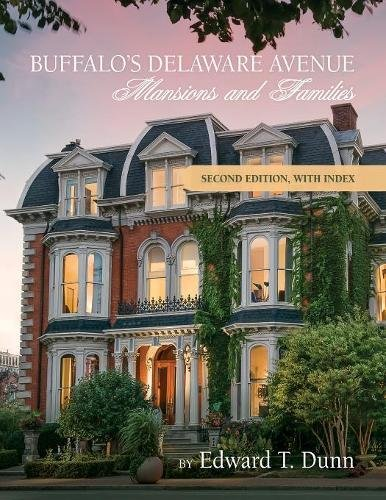 Buffalos Delaware Avenue  Mansions And Families  Second Edition  With Index