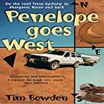 Penelope Goes West: On the Road from Sydney to Margaret River and Back | Tim Bowden